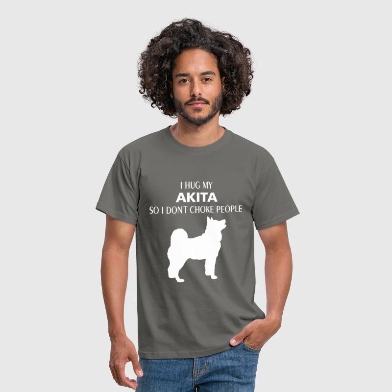 Akita - I hug my Akita so I don't choke people - Men's T-Shirt