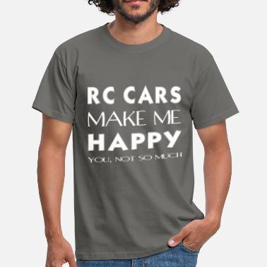 Sos Rc Cars - Rc Cars makes me happy. You not so much. - Men's T-Shirt