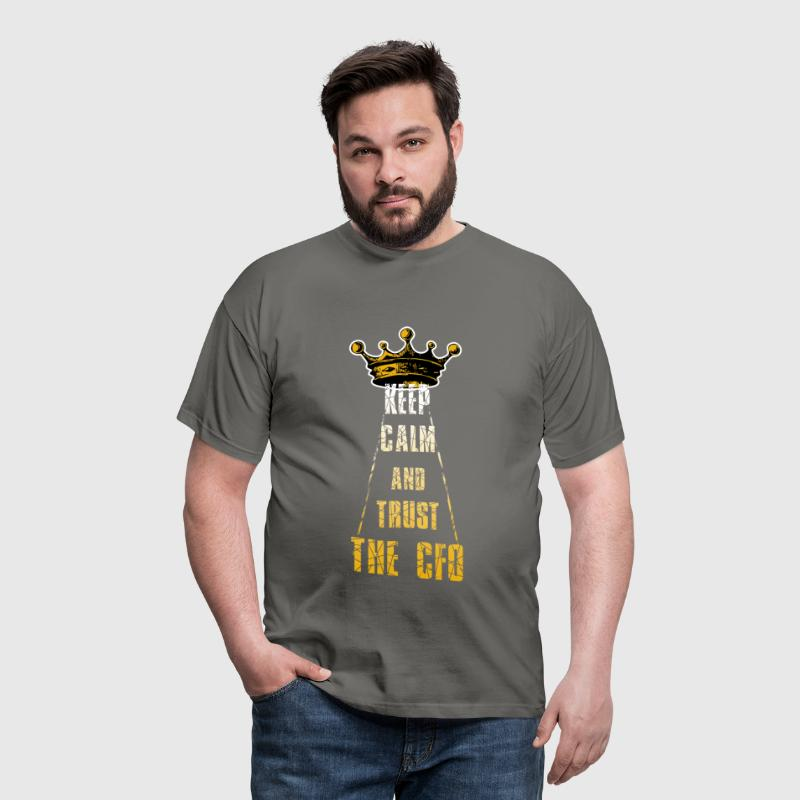Chief Financial Officer - Keep Calm and Trust the  - Men's T-Shirt