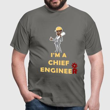 Chief Engineer -  I'm A Chief Engineer - Men's T-Shirt