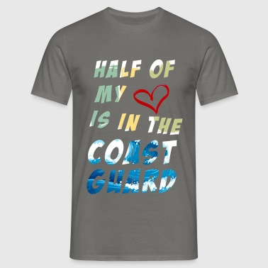 Coast Guard - Half of  My heart  Is In The  Coast  - Men's T-Shirt