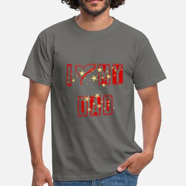 I Love Dad Dad - I love my dad - Men's T-Shirt