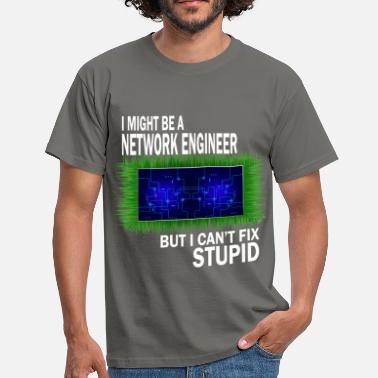 Network Engineer Network engineer - I might be network engineer  - Men's T-Shirt