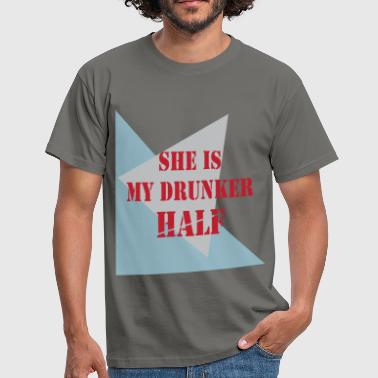 Couples - She is my drunker half - Men's T-Shirt