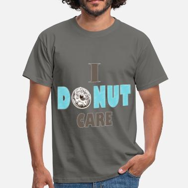 Donut Donut - I donut care - Men's T-Shirt