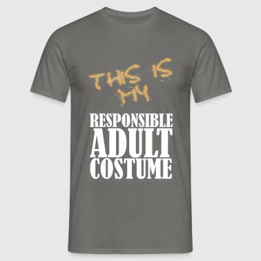 Adult - This is my responsible adult costume - Men's T-Shirt