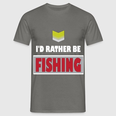 Fishing - I'd rather be Fishing - Men's T-Shirt