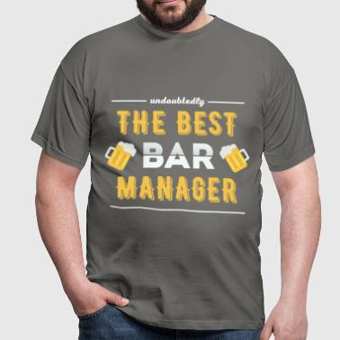 Bar Manager - Undoubtedly the best bar manager - Men's T-Shirt