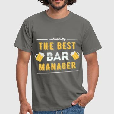 Bar Manager Bar Manager - Undoubtedly the best bar manager - Men's T-Shirt