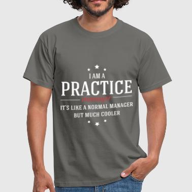 Practice Manager - I'm a Practice Manager,  - Men's T-Shirt
