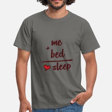 Sleep Bed Sleeping - me + bed = sleep - Men's T-Shirt