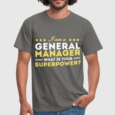 General Manager - I am a general manager, what is  - Men's T-Shirt