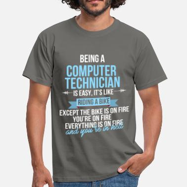 Computer Technician Computer technician - Being a computer technician  - Men's T-Shirt