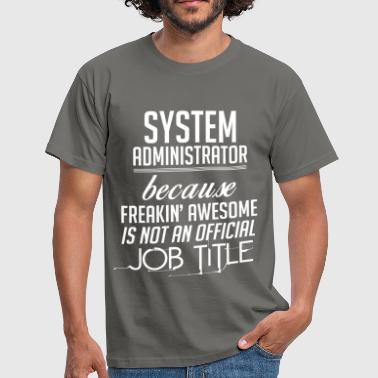System Administrator  - System Administrator  - Men's T-Shirt