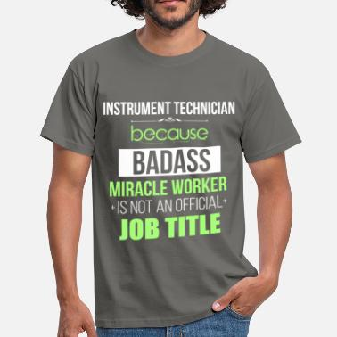 Instrument Instrument technician - Instrument technician  - Men's T-Shirt
