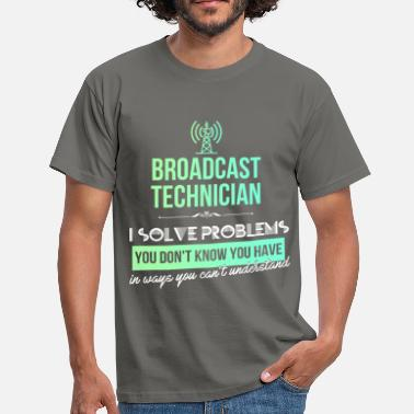 Broadcast Broadcast technician - Broadcast technician.  - Men's T-Shirt