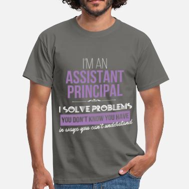Teaching Assistant Principal - I'm an assistant principal.  - Men's T-Shirt
