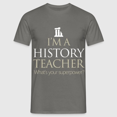 History teacher - I'm a history teacher.  - Men's T-Shirt