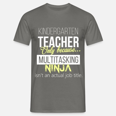 Kindergarten Teacher Kindergarten teacher - Kindergarten teacher. - Men's T-Shirt