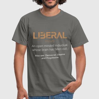 Elite Anti Liberals - Liberal (noun) - An open minded - Men's T-Shirt