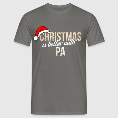 Pa - Christmas is better with Pa - Men's T-Shirt
