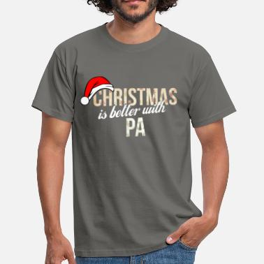 Pa Pa - Christmas is better with Pa - Men's T-Shirt