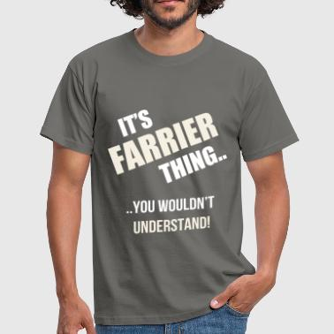 Farrier - It's farrier thing you wouldn't  - Men's T-Shirt