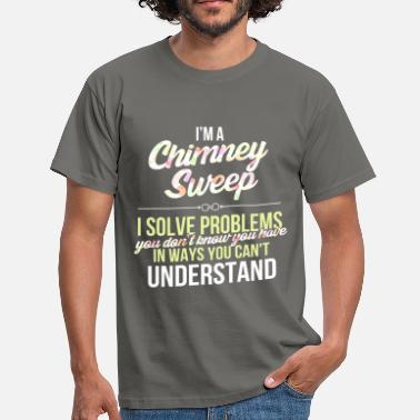 Chimney Sweep Chimney Sweep - I'm a Chimney Sweep. - Men's T-Shirt