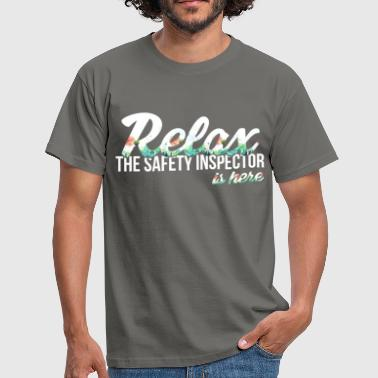 Safety Inspector - Relax the Safety Inspector is  - Men's T-Shirt