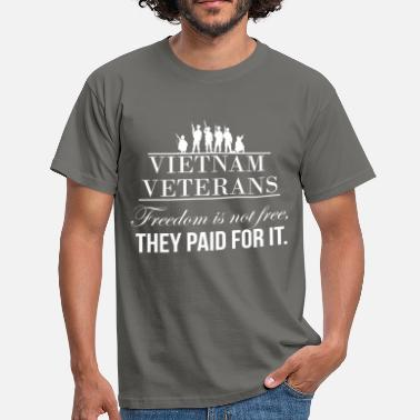 Vietnam Veteran Vietnam Veteran - Vietnam Veterans. Freedom is not - Men's T-Shirt