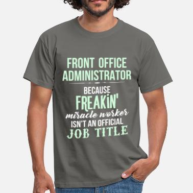 Sex Front Front Office Administrator - Front Office - Men's T-Shirt
