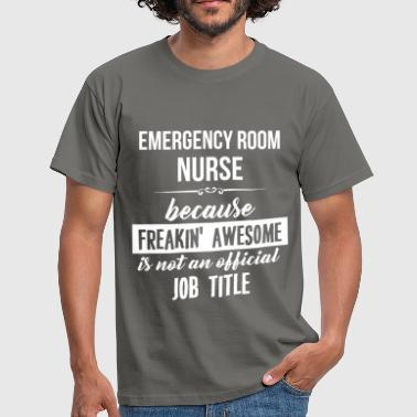 Emergency Room Nurse - Emergency Room Nurse.  - Men's T-Shirt
