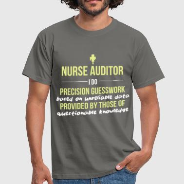 Precision Guesswork Nurse Auditor - Nurse Auditor - I do precision - Men's T-Shirt