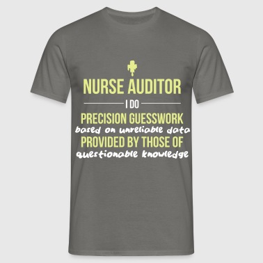 Nurse Auditor - Nurse Auditor - I do precision - Men's T-Shirt