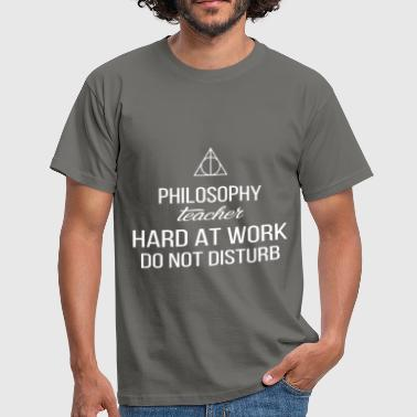 Philosophy Teacher - Philosophy teacher hard at  - Men's T-Shirt