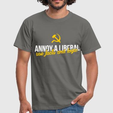 Anti Liberals - Annoy a liberal - use facts and  - Men's T-Shirt