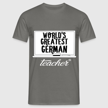 German Teacher - World's greatest german teacher - Men's T-Shirt