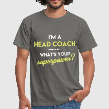 Head Coach - I'm a head coach. What's your  - Men's T-Shirt
