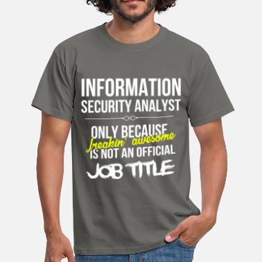 Analyst Information Security Analyst - Information  - Men's T-Shirt