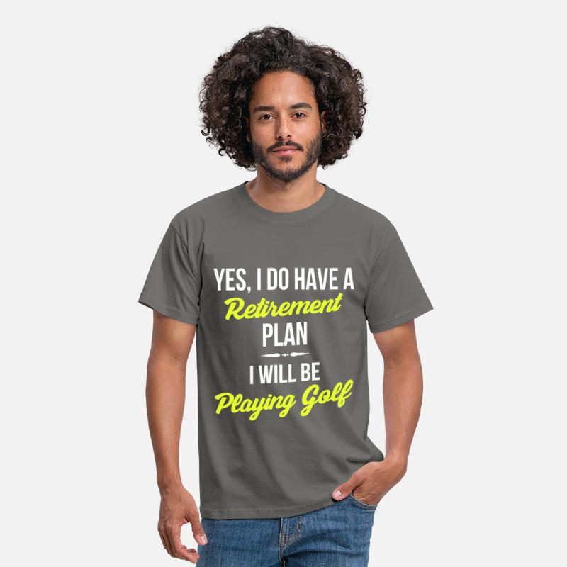 Retirement T-Shirts - Golf - Yes, I do have a retirement plan. I will be - Men's T-Shirt graphite grey