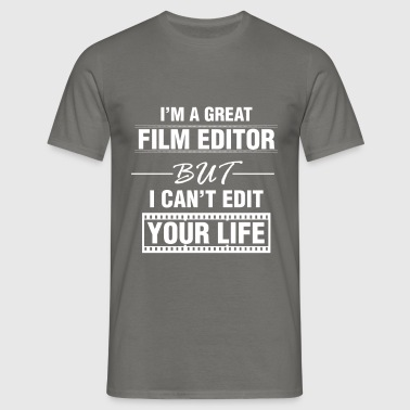 Film Editor - Film Editor - Men's T-Shirt