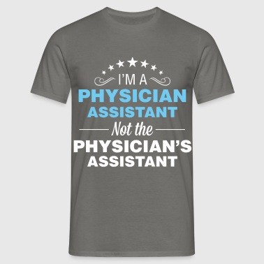 Physician Assistant - I'm a Physician Assistant  - Men's T-Shirt