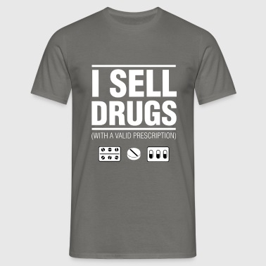 Pharmacist - I sell drugs (with a valid prescripti - Men's T-Shirt