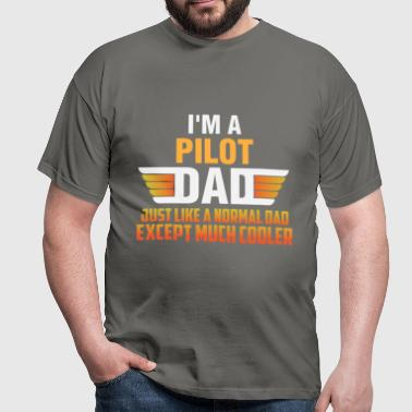 Pilot Dad - I'm A Pilot Dad just like a normal dad - Men's T-Shirt