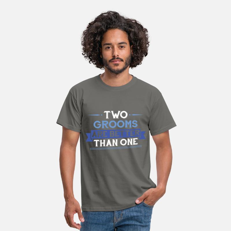 Gay T-shirt T-Shirts - Gay - Two Grooms Are Better Than One - Men's T-Shirt graphite grey