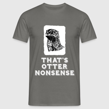 Otter  - That's otter nonsense  - Men's T-Shirt