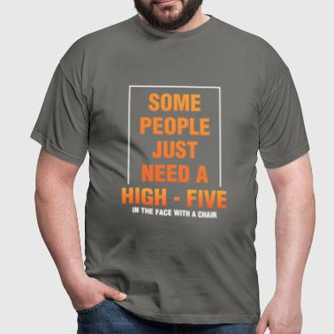 Funny Quote - Some people just need a high-five in - Men's T-Shirt