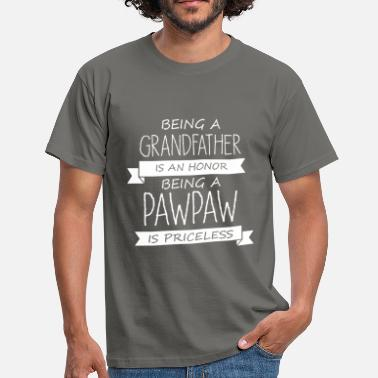 Grandfather Tops Pawpaw - Being a grandfather is an honor, being a  - Men's T-Shirt