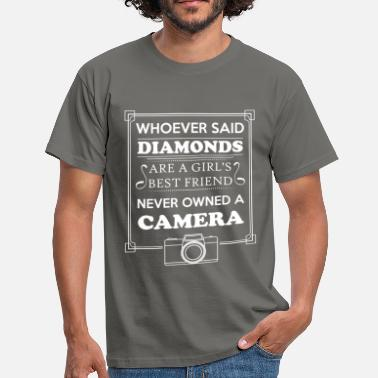 Photography - Whoever said diamonds are a girl's  - Men's T-Shirt