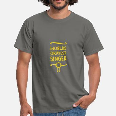 World's Okayest Singer - Men's T-Shirt